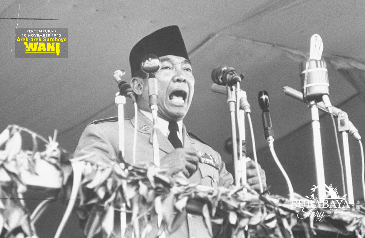 Amanat Presiden Soekarno Pada Hari Pahlawan 10 November 1960 Surabayastory Com