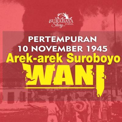 Pertempuran 10 November 1945 Arek-arek Suroboyo WANI